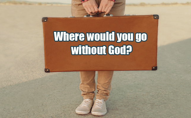 where-would-you-go-without-god